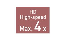 HDハイスピードモード最大4倍速