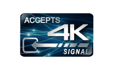 ACCEPTS 4K SIGNAL